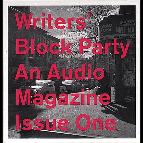 Writers' Block Party: An Audio Magazine [Issue One