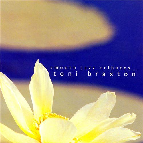 Smooth Jazz Tributes Toni Braxton