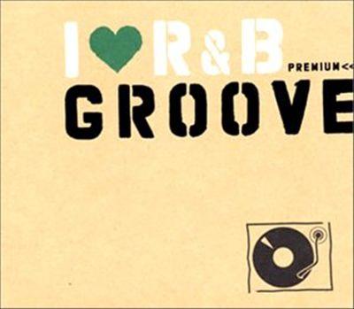 I Love R&B: Premium Groove