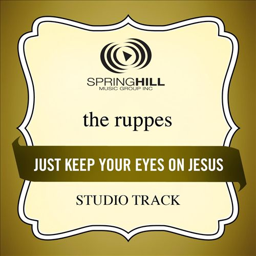 Just Keep Your Eyes on Jesus