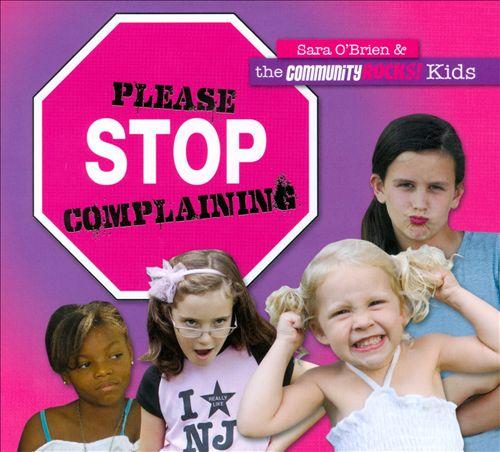 Please Stop Complaining