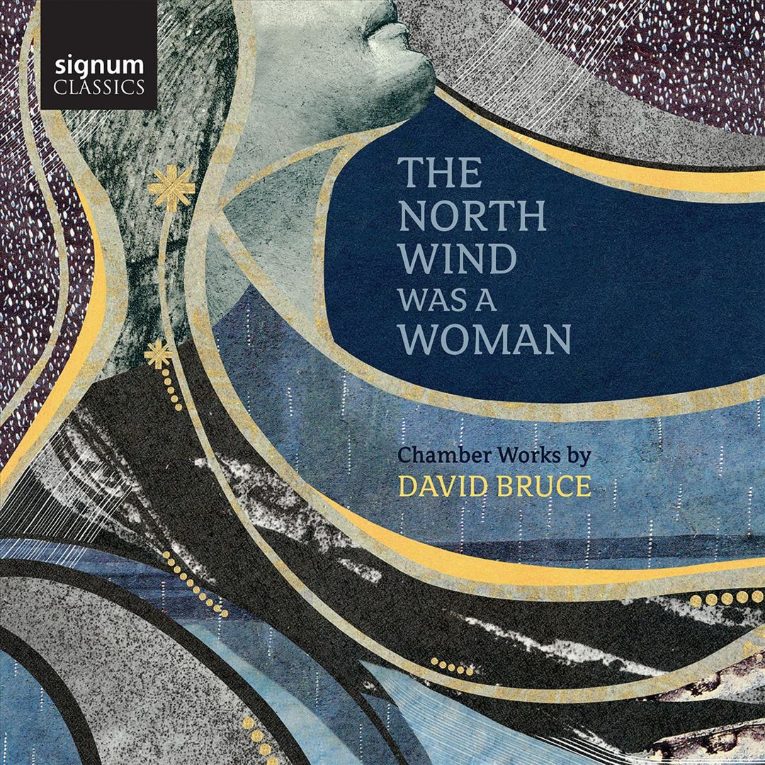 The North Wind was a Woman, Chamber Works by David Bruce