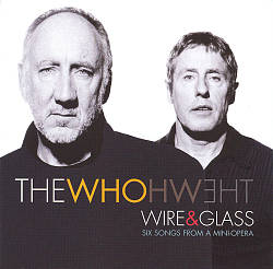 The Who: Wire & Glass - Six Songs from a Mini-Opera