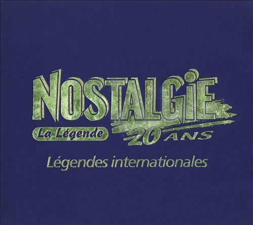 Nostalgie 20 Ans La Légende: Légendes Internationales
