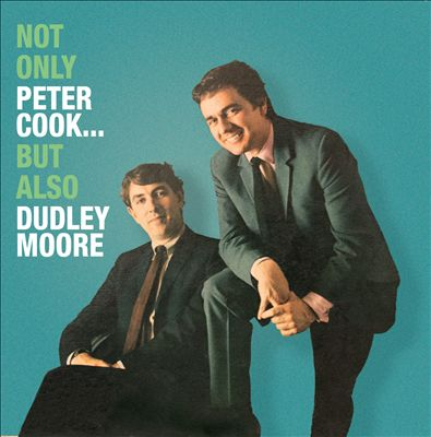 Not Only Peter Cook...But Also Dudley Moore