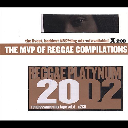 Reggae Platynum 2002: Renaissance Mix Tape, Vol. 4