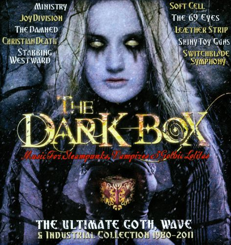 The Dark Box: The Ultimate Goth, Wave & Industrial Collection 1980-2011