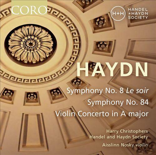 Haydn: Symphony No. 8 Le Soir; Symphony No. 84; Violin Concerto in A major