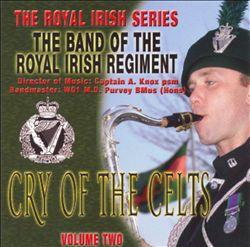 Cry of the Celts: Royal Irish, Vol. 2