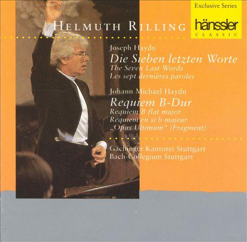Joseph Haydn: Die Sieben letzten Worte; Johann Michael Haydn: Requiem in B Flat Major