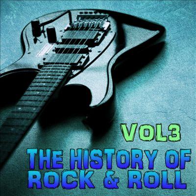 The History of Rock 'n' Roll, Vol. 3 [Excalibur]