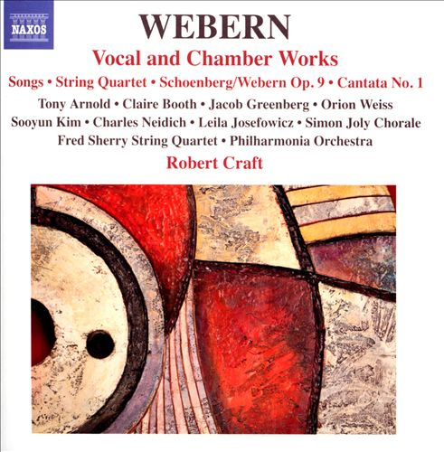 Anton Webern: Vocal and Chamber Works