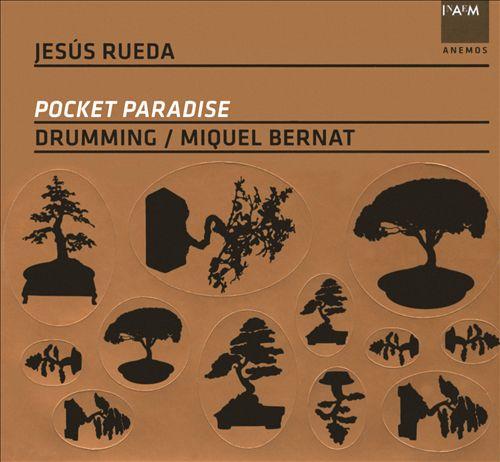 Jesús Rueda: Pocket Paradise