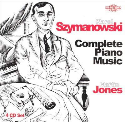 Karol Szymanowski: Complete Piano Music