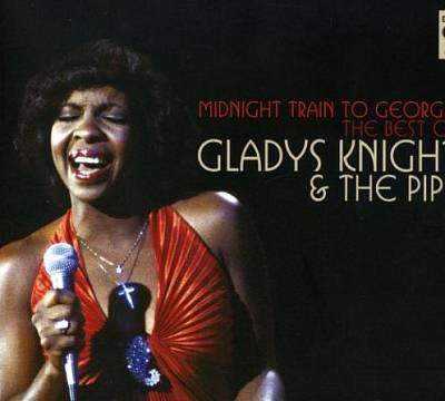 Midnight Train to Georgia: The Best of Gladys Knight and the Pips