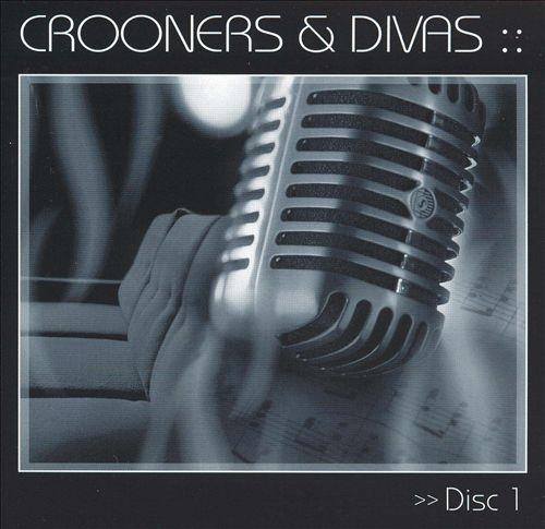 Crooners & Divas [Disc 1]