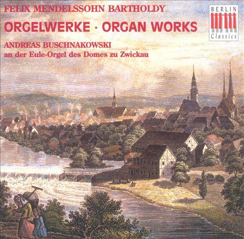 Mendelssohn-Bartholdy: Organ Works