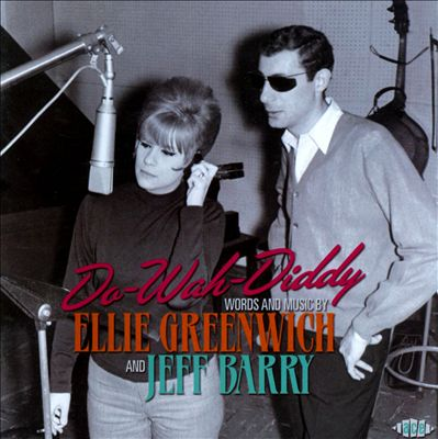 Do-Wah-Diddy: Words and Music by Ellie Greenwich and Jeff Barry