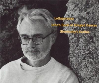 Adams: Lollapalooza; John's Book of Alleged Dances; Slonimsky's Earbox
