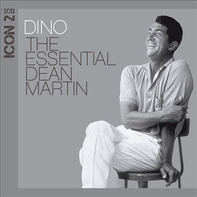 Dino: Icon 2 - The Essential Dean Martin