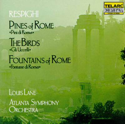 Respighi: Pines of Rome; The Birds; Fountains of Rome
