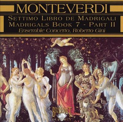 Monteverdi Settimo Libro de Madrigali, Part 2