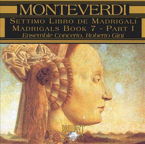 Monteverdi:Settimo Libro de Madrigali, Part 1