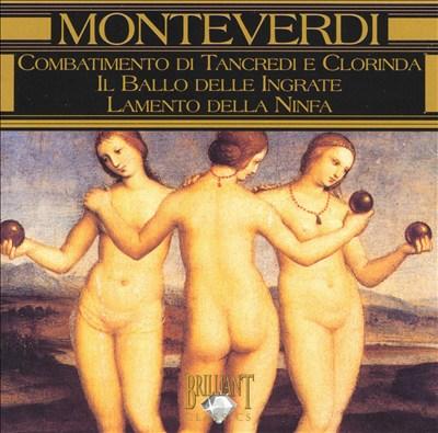 Monteverdi: Combatimento di Tancredi e Clorinda; Il Ballo delle Ingrate; Lamento della Ninfa