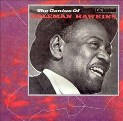 The Genius of Coleman Hawkins