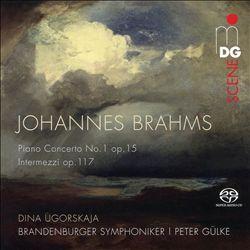 Brahms: Piano Concerto No. 1 Op. 15; Intermezzi Op. 117