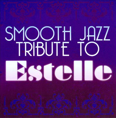 Smooth Jazz Tribute To Estelle