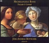 Michelangelo Rossi: Toccate & Corenti