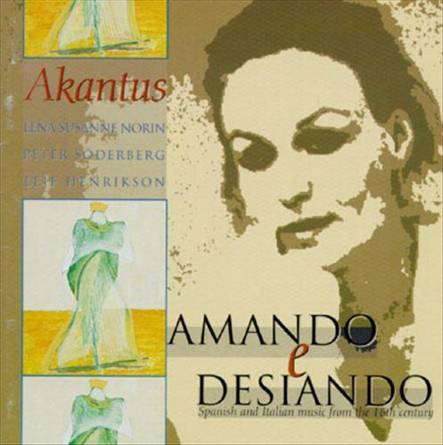 Amando E Desiando-Spanish And Italian Music From The 16th Century