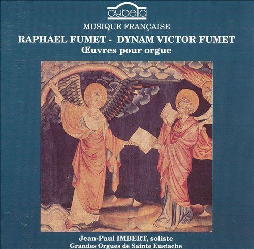 Raphael Fumet, Dynam Victor Fumet: Oeuvres pour Orgue