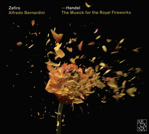 Handel: The Musick for the Royal Fireworks