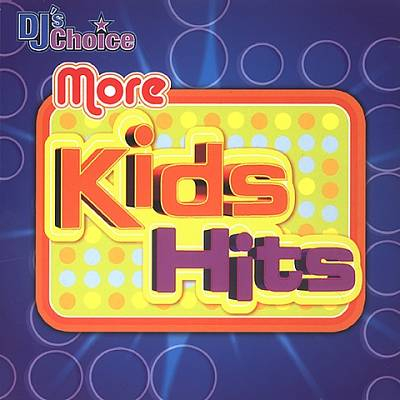 DJ's Choice: More Kids Hits