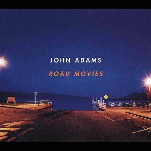 John Adams: Road Movies