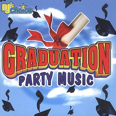 DJ's Choice: Graduation 2004 Party Music