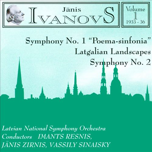 Janis Ivanovs: Orchestral Works, Vol. 1