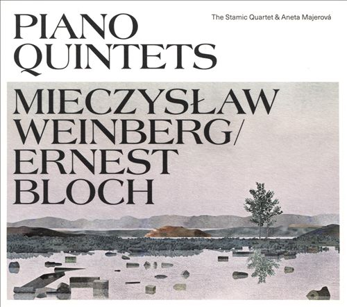 Piano Quintets: Mieczyslaw Weinberg, Ernest Bloch