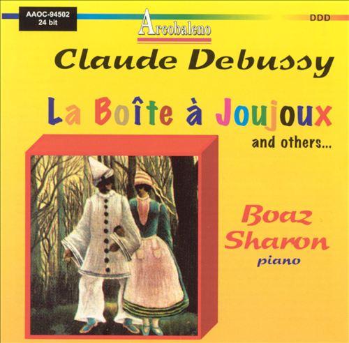Claude Debussy: La boîte à joujoux; Prélude à l'après-midi d'un faune; etc.