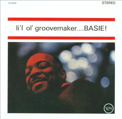 Li'l Ol' Groovemaker...Basie!