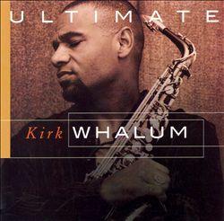 Ultimate Kirk Whalum