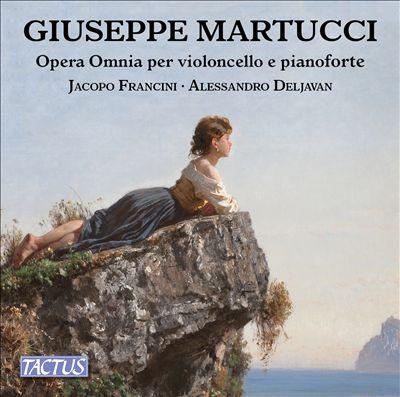 Giuseppe Martucci: Opera Omnia per violoncello e pianoforte