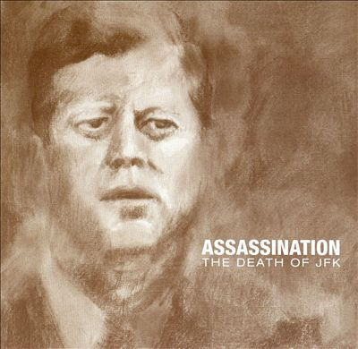 Assassination: The Death of J.F.K.