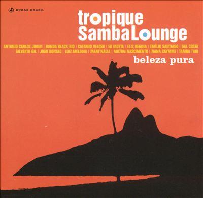Tropique Samba Lounge: Beleza Pura