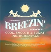 Breezin: Cool, Smooth & Funky Instrumentals