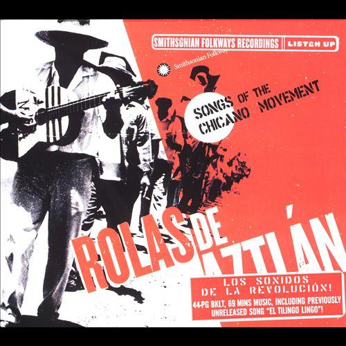 Rolas de Aztlán: Songs of the Chicano Movement