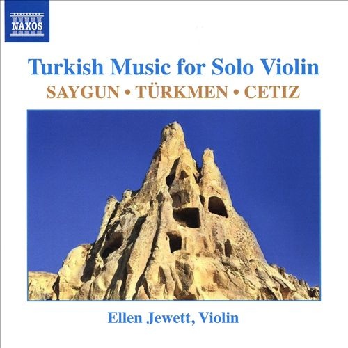 Turkish Music for Solo Violin: Saygun, Türkmen, Cetiz