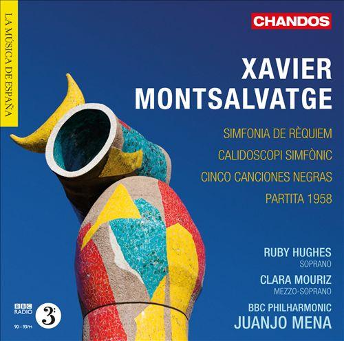 Xavier Montsalvatge: Simfonia de Réquiem; Calidoscopi Simfonic; Cino Canciones Negras; Partita 1958